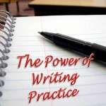 The Power of Writing Practice